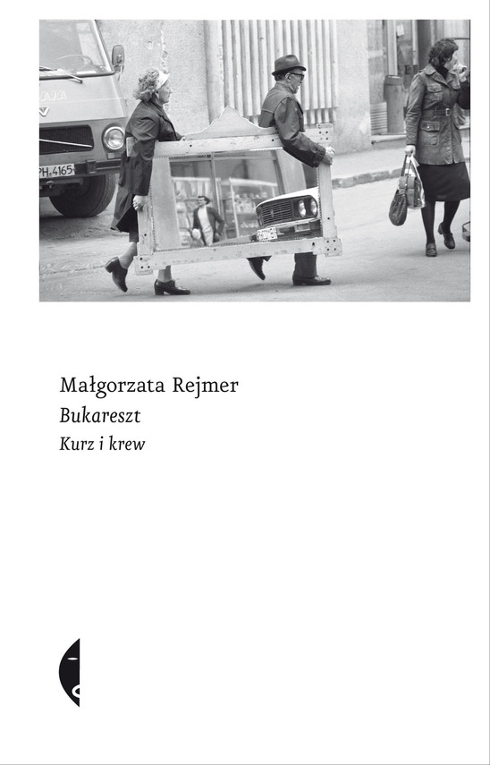 okładka Bukareszt. Kurz i krew, Ebook | Małgorzata Rejmer