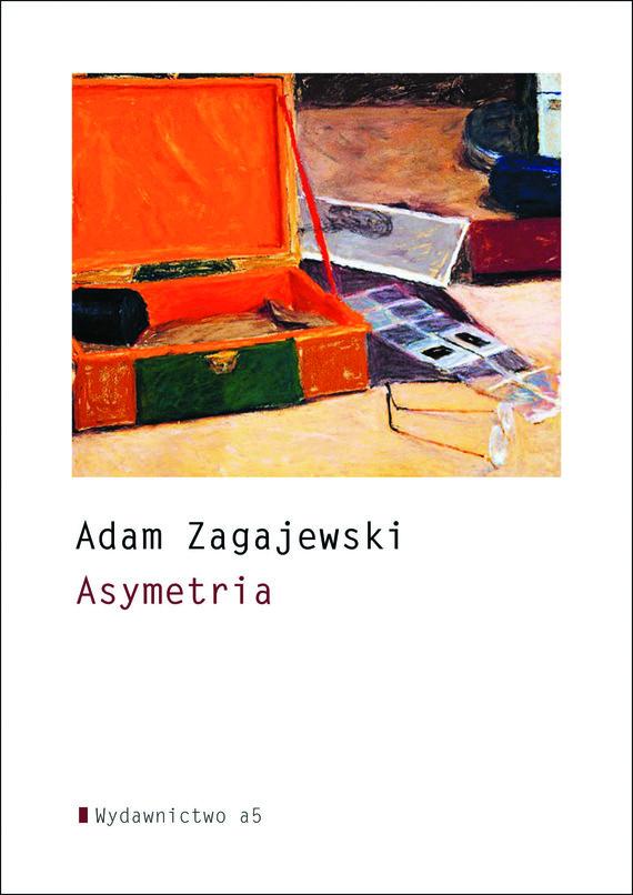 okładka Asymetriaebook | epub, mobi | Adam Zagajewski