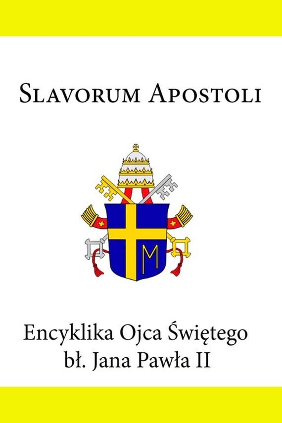 okładka Encyklika Ojca Świętego Jana Pawła II Slavorum Apostoliebook   epub, mobi   Jan Paweł II
