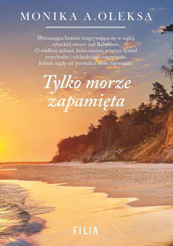 okładka Tylko morze zapamiętaebook | epub, mobi | Monika A. Oleksa