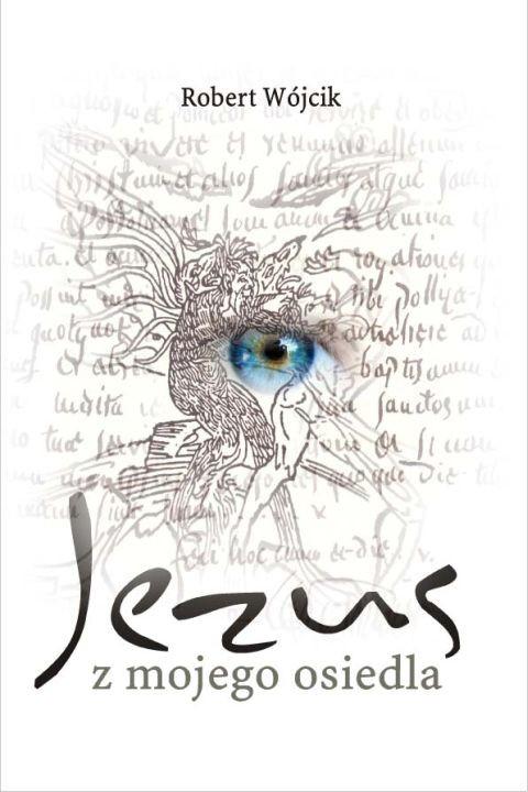 okładka Jezus z mojego osiedlaebook | pdf | Robert Wójcik