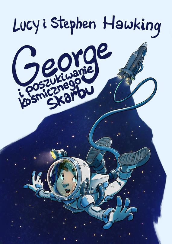okładka George i poszukiwanie kosmicznego skarbu, Ebook   Stephen Hawking, Lucy Hawking