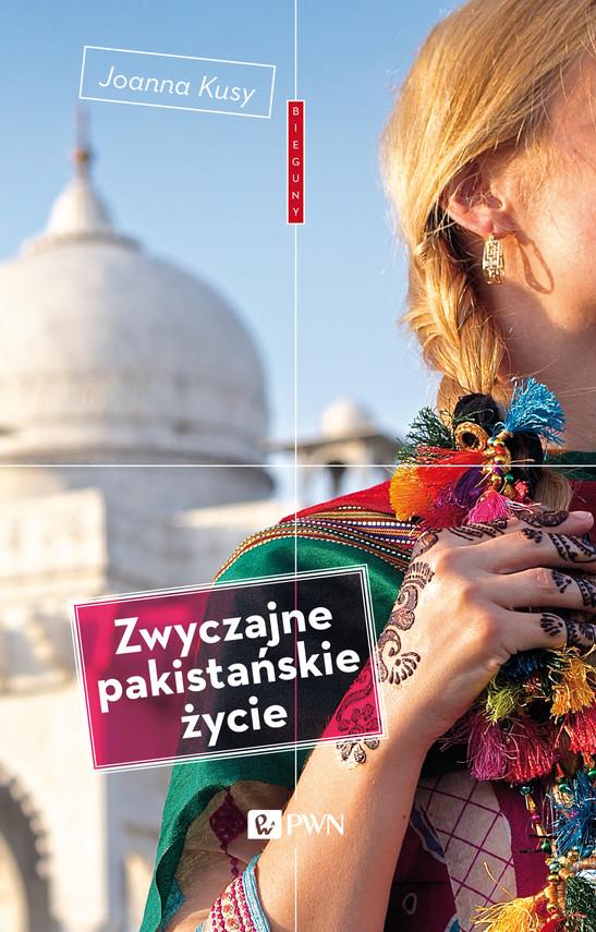 okładka Zwyczajne pakistańskie życieebook   epub, mobi   Joanna Kusy