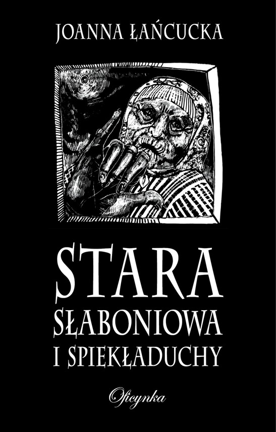 okładka Stara Słaboniowa i Spiekładuchyebook | epub, mobi | Joanna Łańcucka