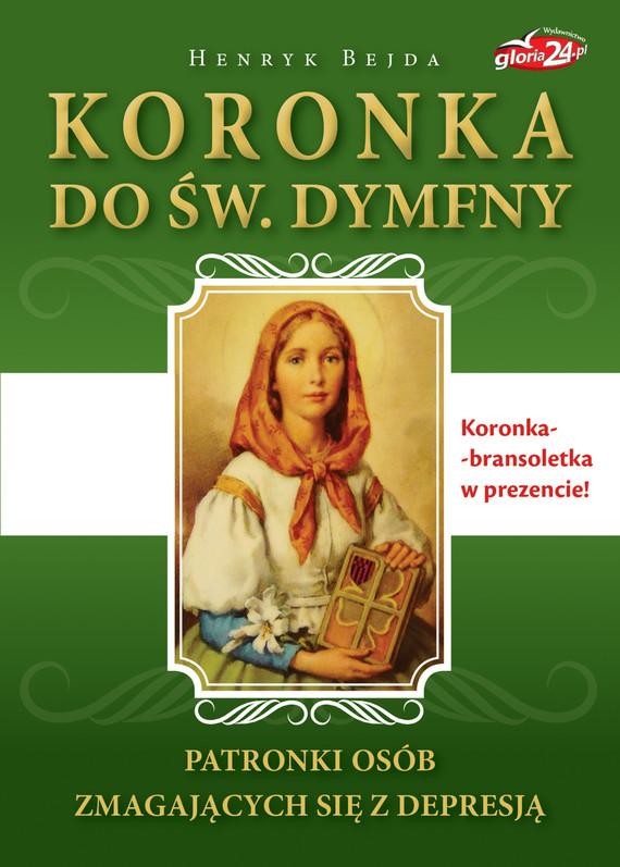 okładka Koronka do św. Dymfny, patronki osób zmagających się z depresjąebook | epub, mobi | Henryk Bejda