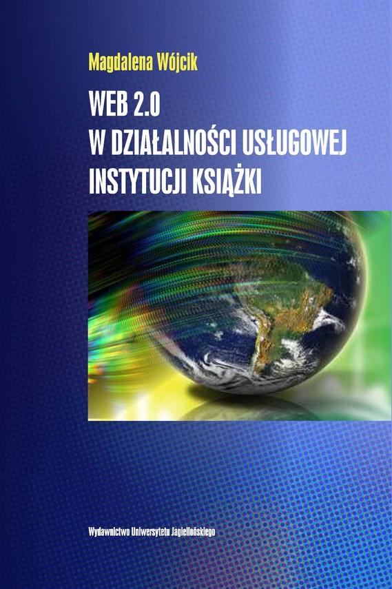 okładka Web 2.0 w działalności usługowej instytucji książki, Ebook | Wójcik Magdalena
