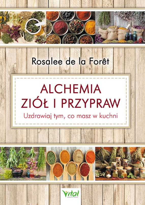 okładka Alchemia ziół i przypraw. Uzdrawiaj tym, co masz w kuchniebook   pdf   de la Rosalee Foret