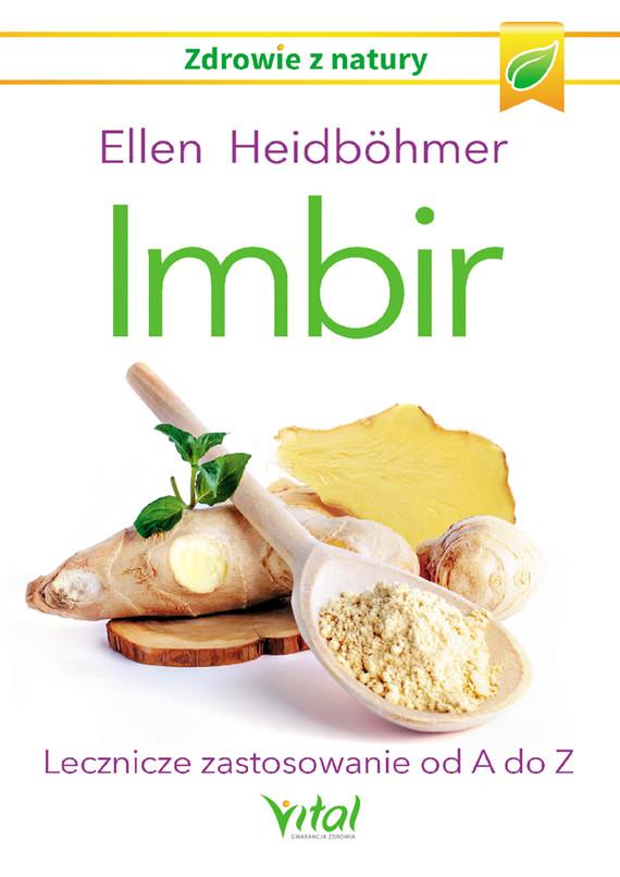 okładka Imbir. Lecznicze zastosowanie od A do Z, Ebook | Heidbohmer Ellen