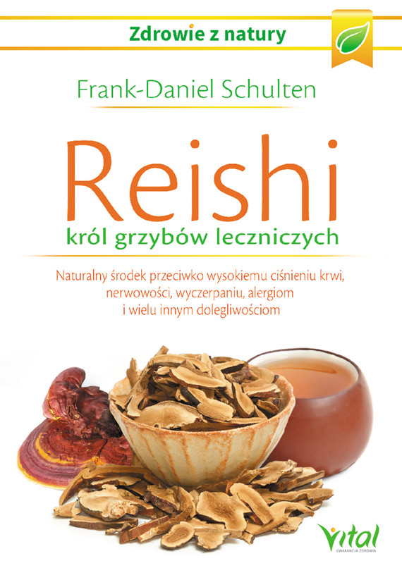 okładka Reishi – król grzybów leczniczych. Naturalny środek przeciwko wysokiemu ciśnieniu krwi, nerwowości, wyczerpaniu, alergiom i wielu innym dolegliwościomebook | epub, mobi | Schulten Frank-Daniel