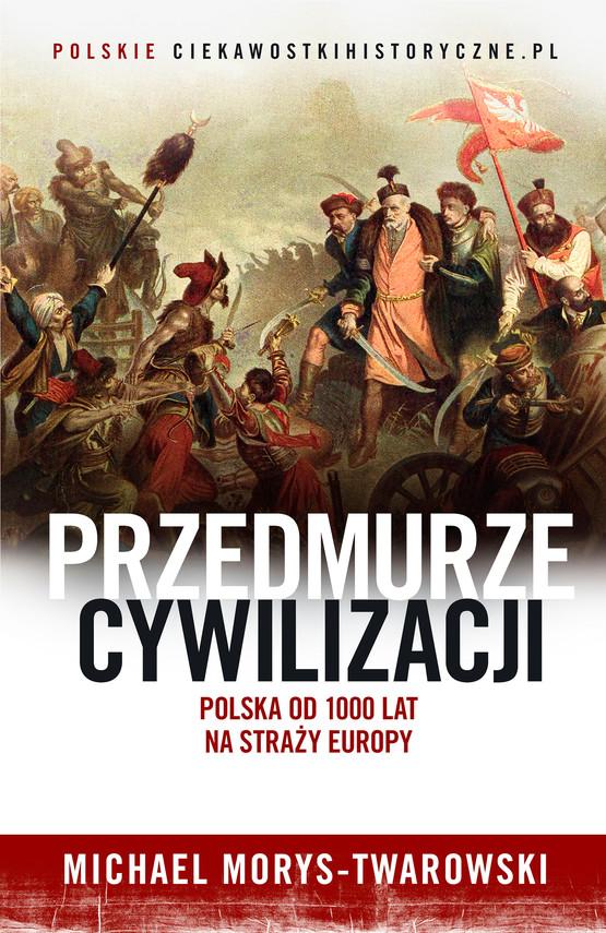 okładka Przedmurze cywilizacji, Ebook | Michael Morys-Twarowski