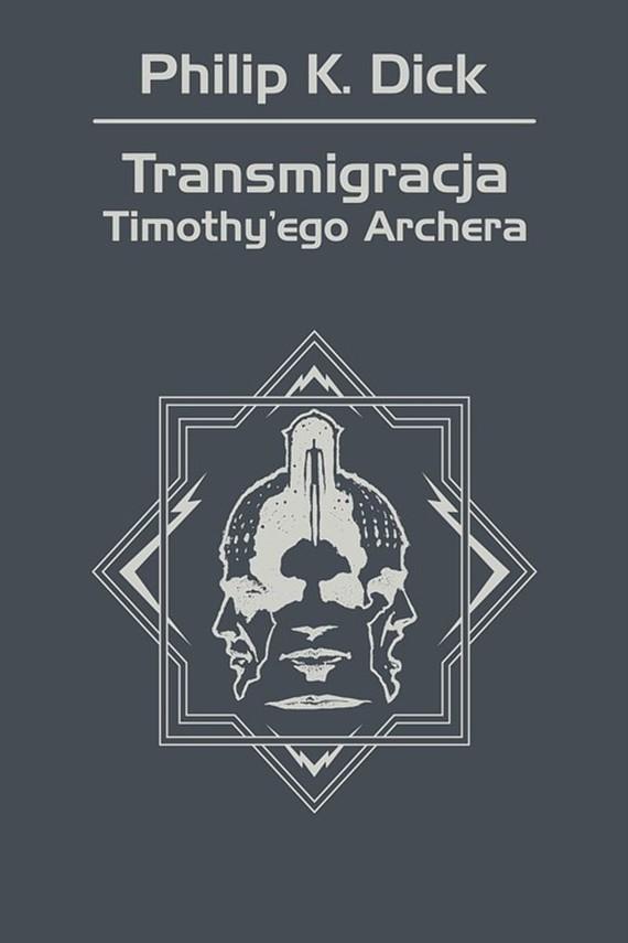 okładka Transmigracja Timothy'ego Archeraebook   epub, mobi   Philip K. Dick