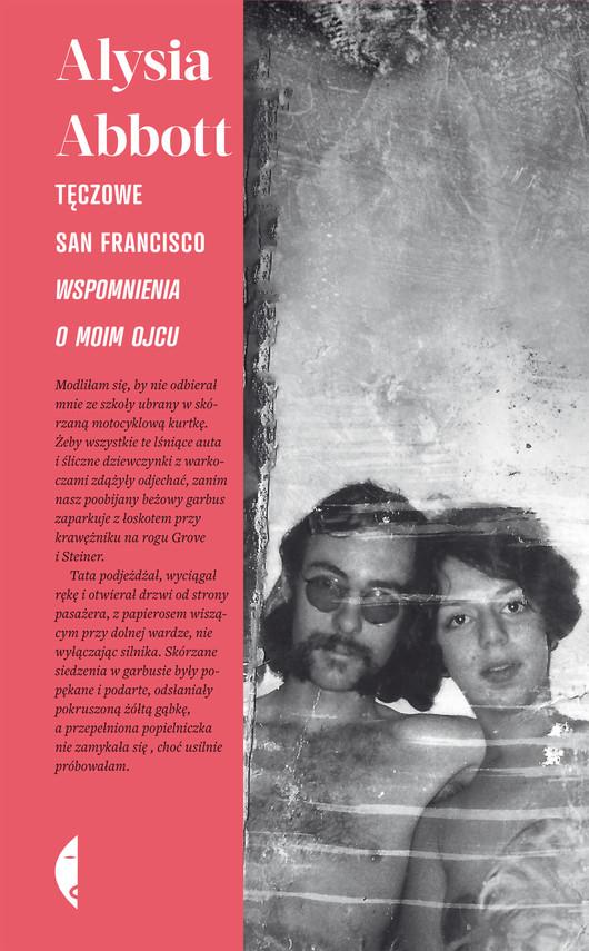 okładka Tęczowe San Francisco. Wspomnienia o moim ojcu, Ebook | Alysia Abbott