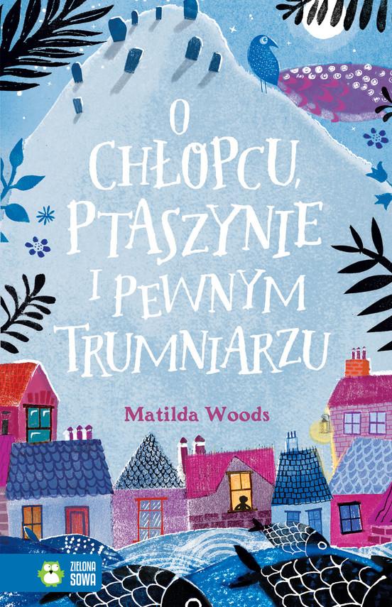 okładka O chłopcu, ptaszynie i pewnym trumniarzuebook | epub, mobi | Woods Matilda