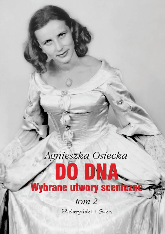 okładka Do dna Tom II. Wybrane utwory sceniczne, Ebook   Agnieszka Osiecka