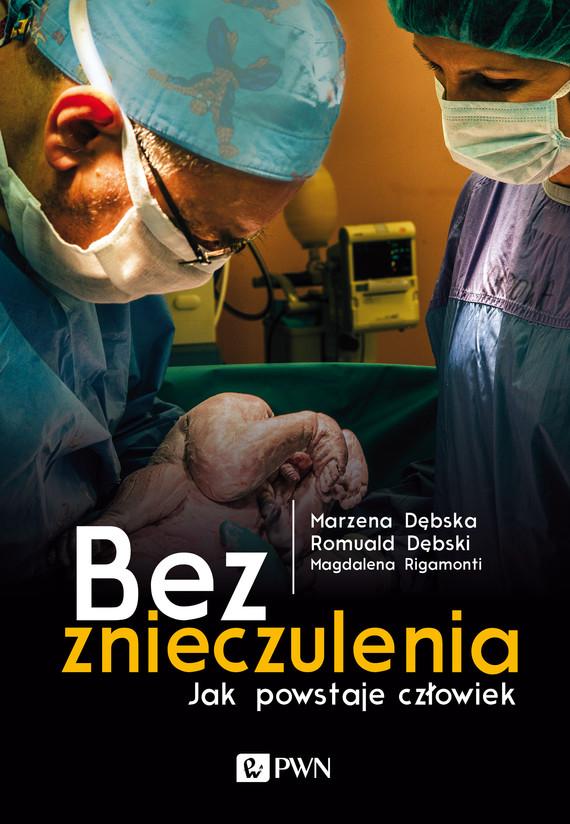 okładka Bez znieczuleniaebook   epub, mobi   Romulad  Dębski, Marzena  Dębska, Magdalena  Rigamonti