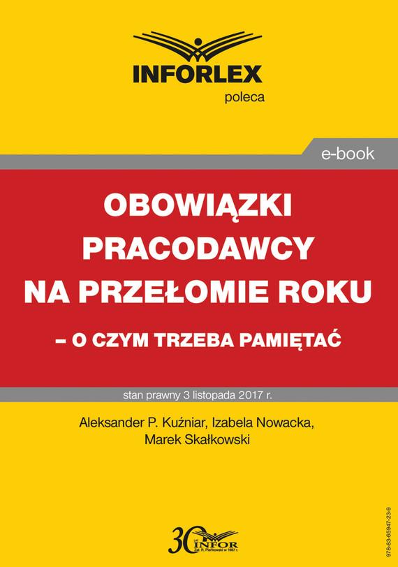 okładka Obowiązki pracodawcy na przełomie roku – o czym trzeba pamiętać, Ebook | Izabela  Nowacka, Aleksander P. Kuźniar, Marek Skałkowski