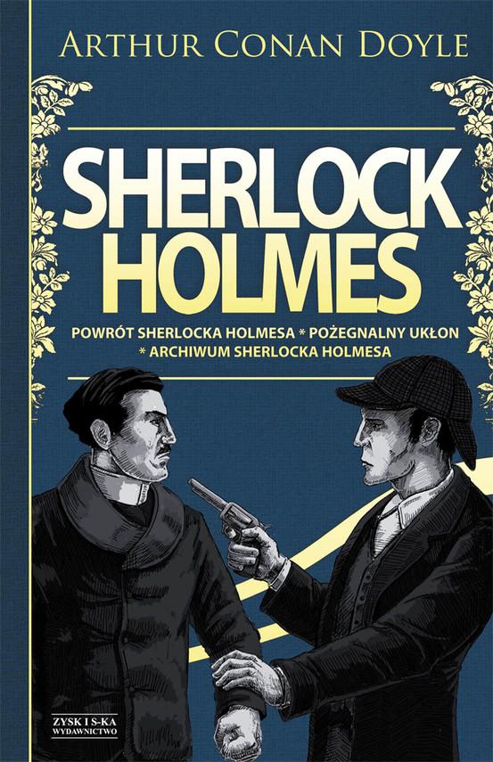 okładka Sherlock Holmes T.3: Powrót Sherlocka Holmesa. Pożegnalny ukłon. Archiwum Sherlocka Holmesa DODRUK, Ebook | Arthur  Conan.Doyle