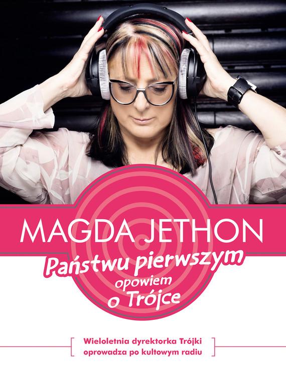 okładka Państwu pierwszym opowiem o Trójceebook | epub, mobi | Magda Jethon