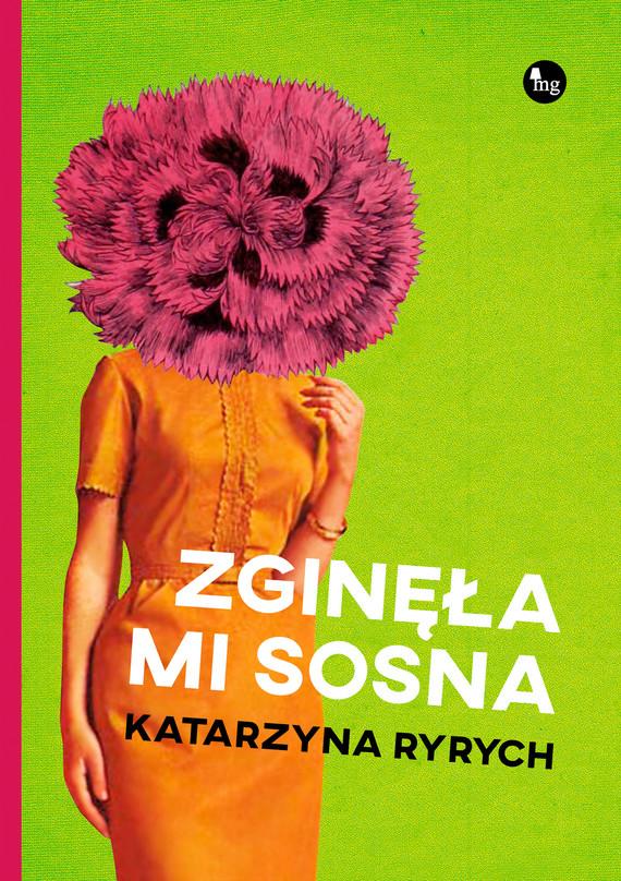 okładka Zginęła mi sosnaebook | epub, mobi | Katarzyna  Ryrych