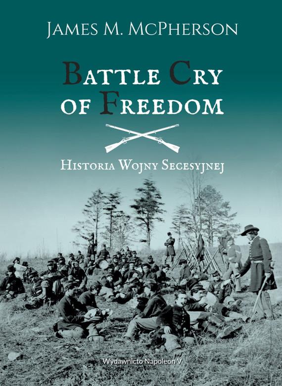 okładka Battle Cry of Freedom Historia Wojny Secesyjnejebook   epub, mobi   James M. McPherson