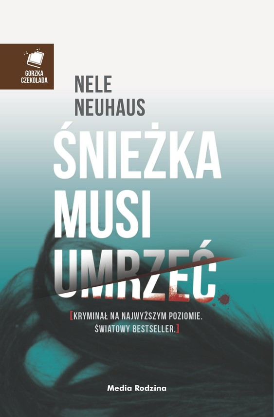 okładka Śnieżka musi umrzeć, Ebook | Nele Neuhaus