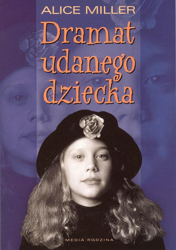 okładka Dramat udanego dziecka. W poszukiwaniu siebie, Ebook | Alice Miller