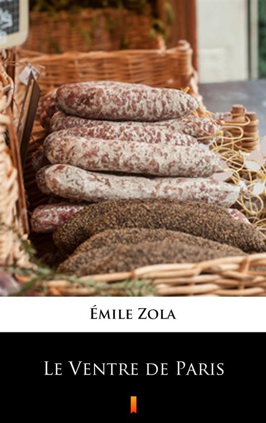 okładka Le Ventre de Paris, Ebook   Émile Zola