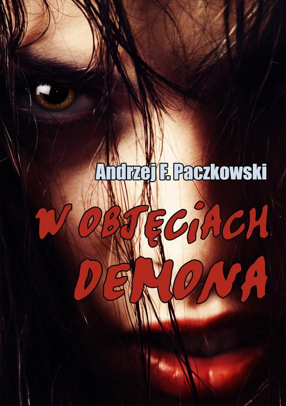 okładka W objęciach demonaebook | epub, mobi | Andrzej F.  Paczkowski
