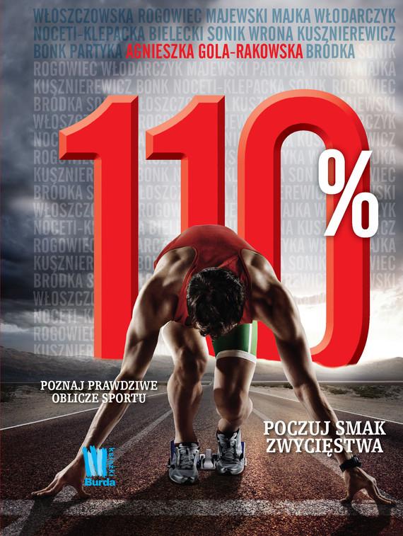 okładka 110% Poznaj prawdziwe oblicze sportu, Ebook   Agnieszka Gola-Rakowska