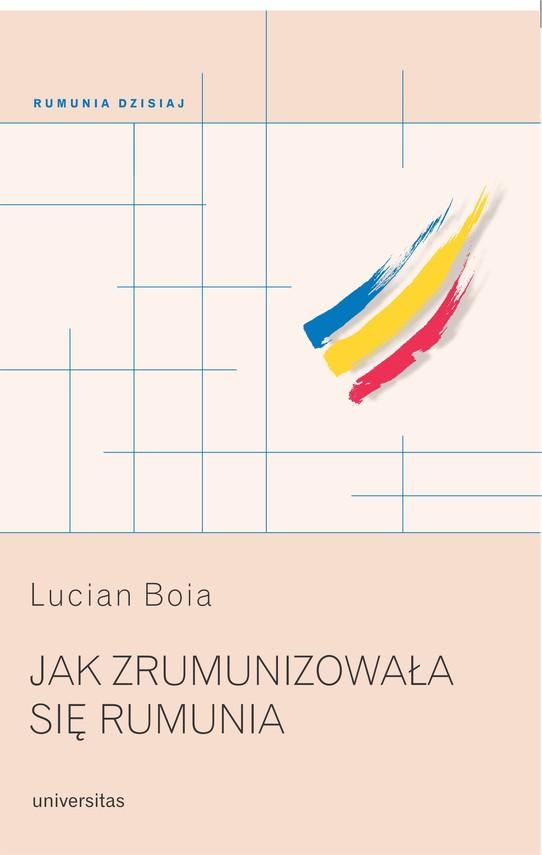 okładka Jak zrumunizowała się Rumuniaebook | epub, mobi | Lucian Boia