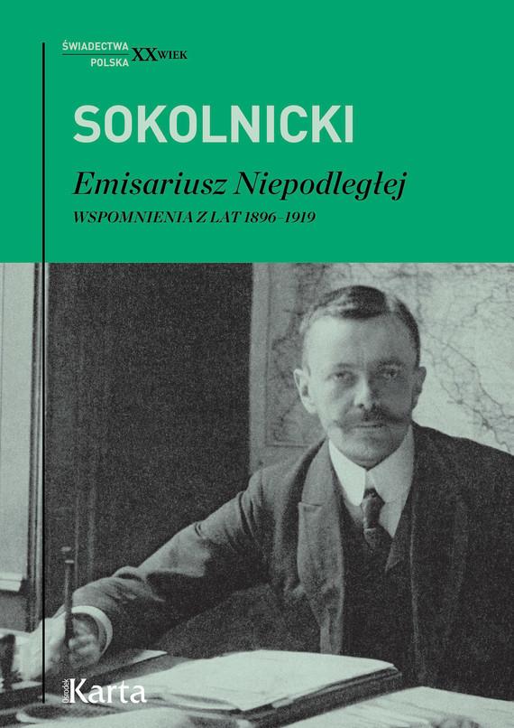 okładka Emisariusz Niepodległejebook | epub, mobi | Michał Sokolnicki