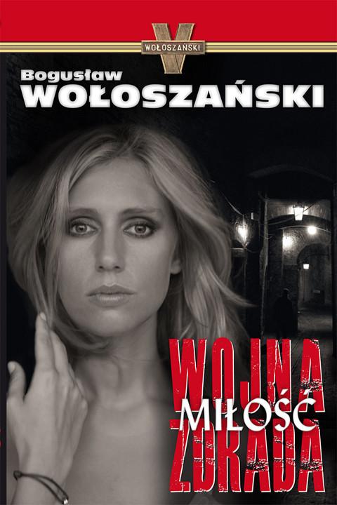 okładka Wojna miłość zdrada, Ebook | Bogusław Wołoszański