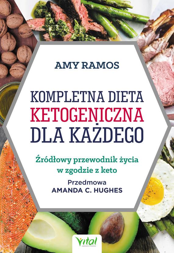 okładka Kompletna dieta ketogeniczna dla każdego. Źródłowy poradnik życia w zgodzie z keto - PDFebook | pdf | Ramos Amy
