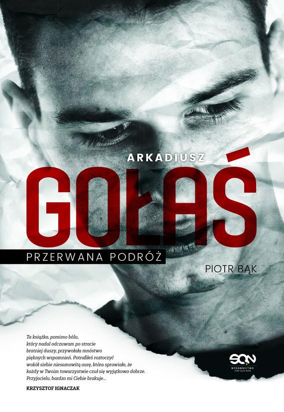 okładka Arkadiusz Gołaś. Przerwana podróż, Ebook | Piotr Bąk