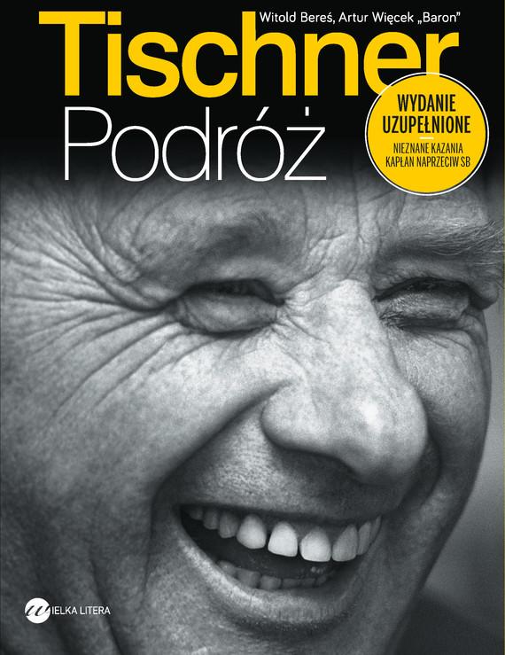 "okładka Tischner. Podróż, Ebook | Witold Bereś, Artur Więcek ""Baron"""