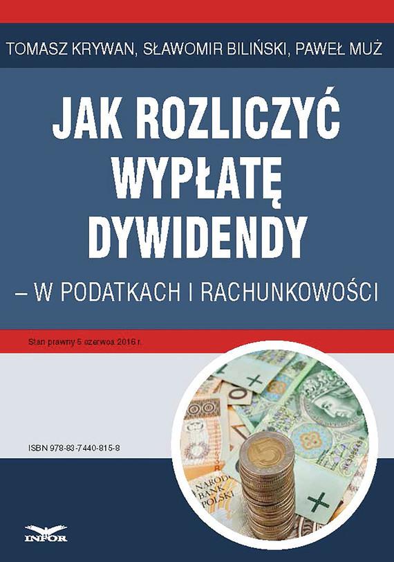 okładka Jak rozliczyć wypłatę dywidendy - w podatkach i rachunkowości, Ebook   Sławomir Biliński, Tomasz Krywan, Paweł Muż