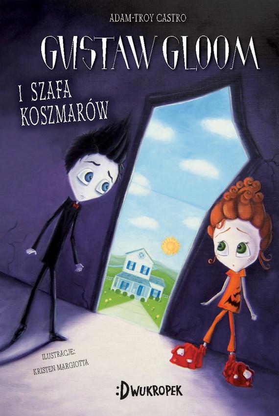 okładka Gustav Gloom i szafa koszmarów, Ebook   Adam-Troy Castro