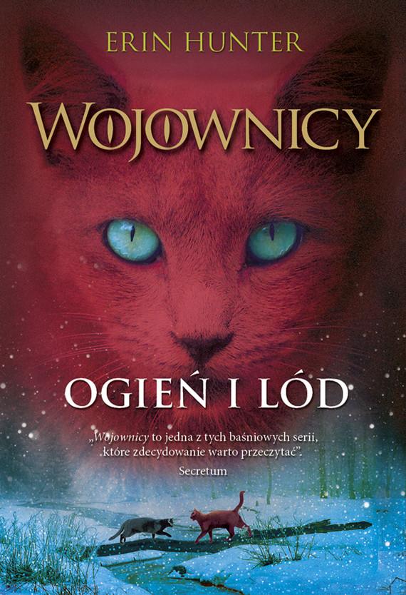 okładka Wojownicy (tom 2). Ogień i lód, Wojownicy, Tom II, Ebook | Erin Hunter