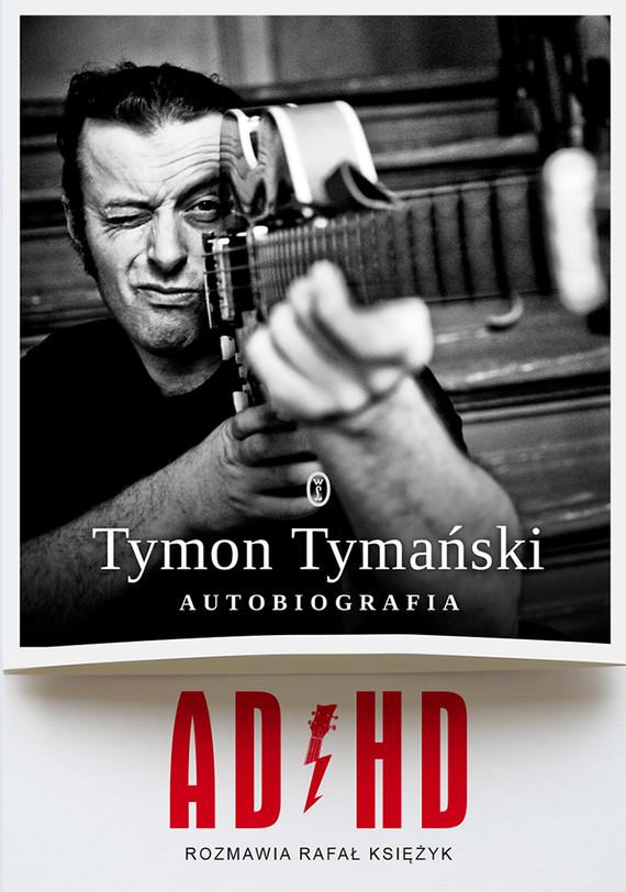 okładka ADHD. Autobiografiaebook | epub, mobi | Tymon Tymański, Rafał Księżyk