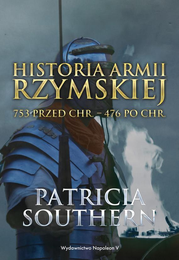 okładka Historia Armii Rzymskiej 753 przed Chr. – 476 po Chr.ebook | epub, mobi | Southern Patricia