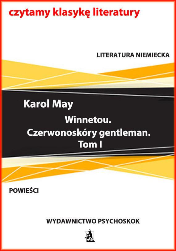 okładka Winnetou. Czerwonoskóry gentleman. Tom I, Ebook | Karol May