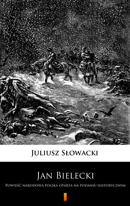 okładka Jan Bielecki. Powieść narodowa polska oparta na podaniu historycznym, Ebook | Juliusz Słowacki