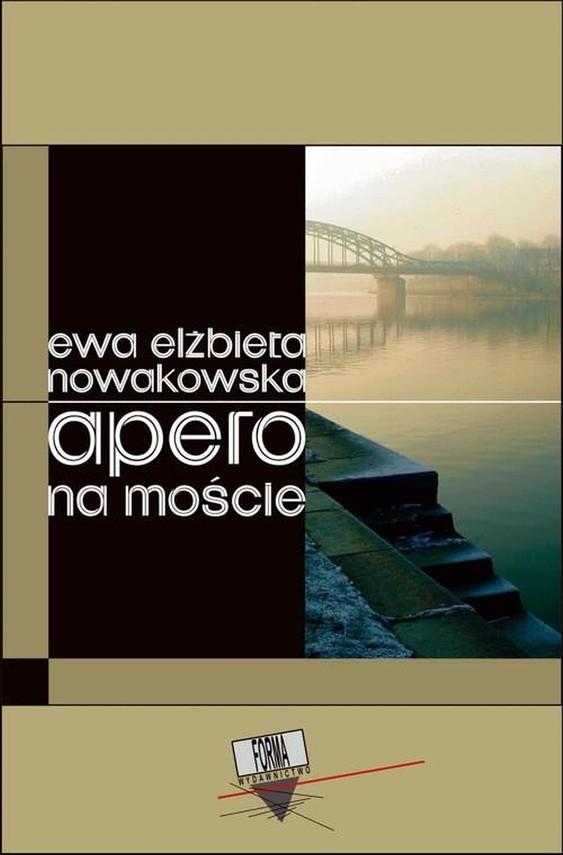 okładka Apero na moście, Ebook | Ewa Elżbieta Nowakowska