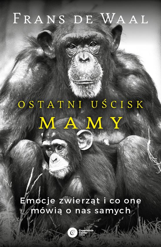okładka Ostatni uścisk Mamy. Emocje zwierząt i co one mówią o nas samychebook   epub, mobi   Frans de Waal