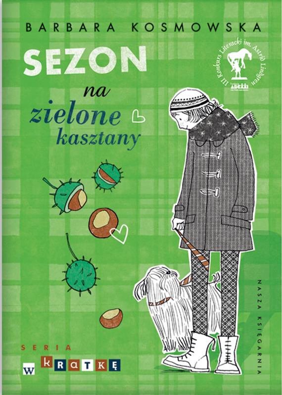 okładka Sezon na zielone kasztany, Ebook | Barbara Kosmowska