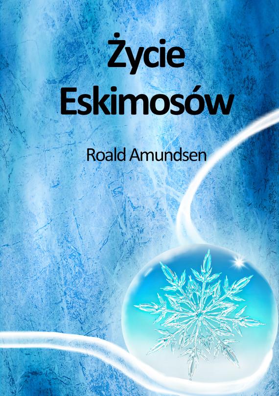 okładka Życie Eskimosów, Ebook | Roald Amundsen