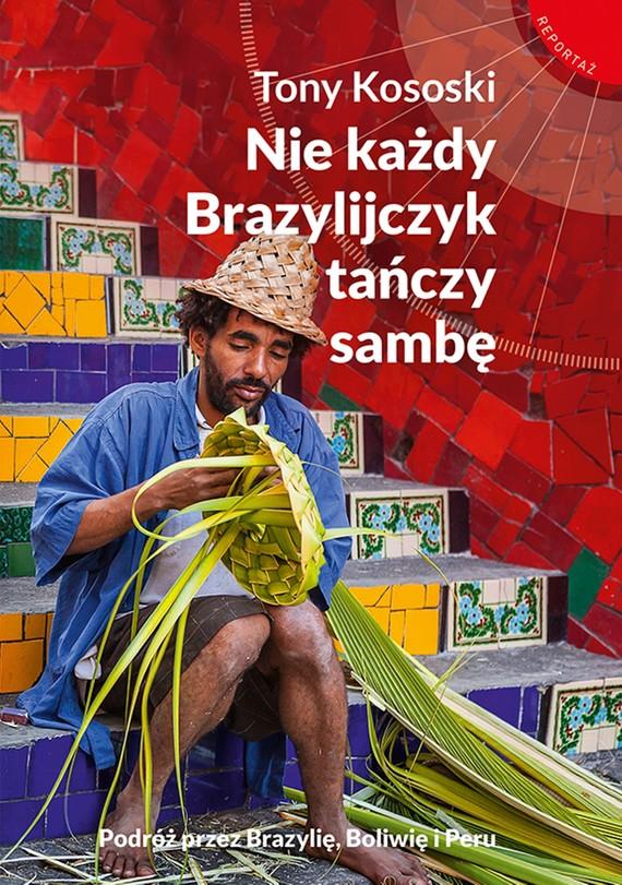 okładka Nie każdy Brazylijczyk tańczy sambęebook   epub, mobi   Tony Kososki