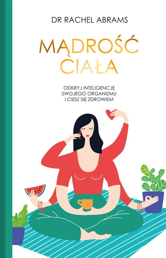 okładka Mądrość ciała. Odkryj wrodzoną inteligencje swojego organizmu i ciesz się zdrowiem.ebook | epub, mobi | Rachel  Carlton Adams