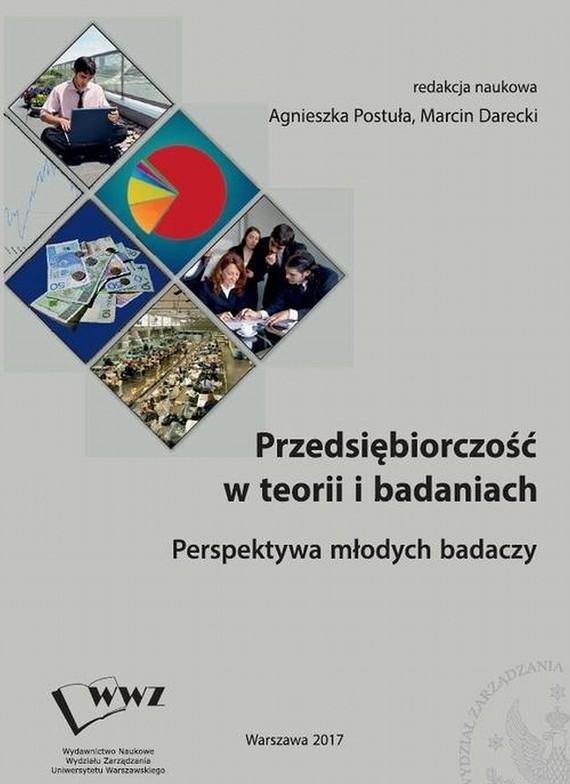 okładka Przedsiębiorczość w teorii i badaniach. Perspektywa młodych badaczy, Ebook | Agnieszka  Postuła, Marcin  Darecki