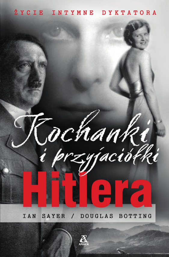 okładka Kochanki i przyjaciółki Hitleraebook   epub, mobi   Ian Sayer, Douglas Botting